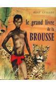 GUILLOT René - Le grand livre de la Brousse