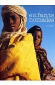 SELLATO Eric (textes et photographies) - Peuls Wodaabe du Niger. Enfants nomades