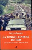 FOFANA Lemassou - Côte d'Ivoire - La longue marche du RDR (Rassemblement des Républicains)