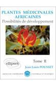POUSSET Jean-Louis - Plantes médicinales africaines. Tome II: Possibilités de développement