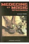 TRAORE Dominique - Médecine et magie africaines ou comment le noir se soigne-t-il ? Edition revue et corrigée