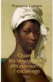 LAPEYRE Françoise - Quand les voyageuses découvraient l'esclavage