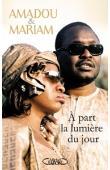 BAGAYOKO Amadou, DOUMBIA Mariam, KEÏTA Idrissa (entretiens avec) - A part la lumière du jour