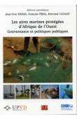 WEIGEL Jean-Yves, FERAL François, CAZELET Bertrand (éditeurs scientifiques) - Les aires marines protégées d'Afrique de l'Ouest. Gouvernance et politiques publiques
