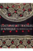 Costumes et textiles d'Afrique. Des Berbères aux Zoulous