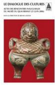Le Dialogue des cultures. Actes des rencontres inaugurales du musée du Quai Branly (21 Juin 2006)