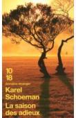 SCHOEMAN Karel - La Saison des adieux