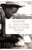 BANDELE-THOMAS Biyi (Biyi BANDELE) - La drôle et triste histoire du soldat Banana