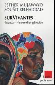 MUJAWAYO Esther, BELHADDAD Souad - Survivantes. Rwanda 10 ans après le génocide, sivi de Entretien croisé entre Simone Veil et Esther Mujawayo