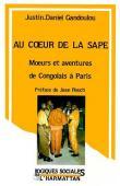 GANDOULOU Justin Daniel - Au coeur de la sape. Moeurs et aventures de congolais à Paris
