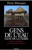 PETREQUIN Pierre - Gens de l'eau, gens de la terre. Ethno-archéologie des communautés lacustres