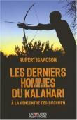 ISAACSON Rupert - Les derniers hommes du Kalahari. À la rencontre des Bushmen