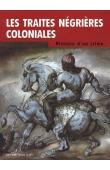 DORIGNY Marcel, ZINS Max Jean - Les traites négrières coloniales. Histoire d'un crime