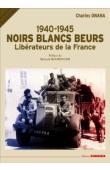 ONANA Charles - Noirs Blancs Beurs 1940-1945 - Libérateurs de la France. Photos inédites de l'armée du Général de Gaulle