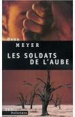 MEYER Déon - Les soldats de l'aube