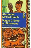 McCALL SMITH Alexander - Vague à l'âme au Botswana