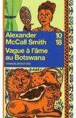 McCALL SMITH Alexander - Vague à l'âme au Botswana