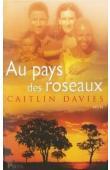 DAVIES Caitlin - Au pays des roseaux