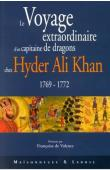 HUGAU Claude (Capitaine), VALENCE Françoise de (présenté par) - Le Voyage extraordinaire d'un capitaine de dragons chez Hyder Ali Khan: 1769-1772