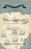 GOUROU Pierre - Les pays tropicaux. Principes d'une géographie humaine et économique