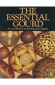 BERNS Marla B., HUDSON Barbara Rubin - The Essential Gourd: Art and History in Northeastern Nigeria