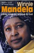 SMITH Stephen, CESSOU Sabine - Winnie Mandela, l'âme noire de l'Afrique du Sud