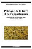 JACOB Jean-Pierre, LE MEUR Pierre-Yves - Politique de la terre et de l'appartenance. Droits fonciers et citoyenneté dans les sociétés du Sud