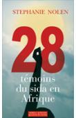 NOLEN Stéphanie - 28 témoins du sida en Afrique