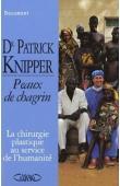 KNIPPER Patrick, GENTOU Albertine - Peaux de chagrin: La chirurgie plastique au service de l'humanité