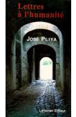 PLIYA José - Lettres à l'humanité
