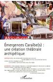 Africultures 80-81 - Emergences caraïbe(s): Une création théâtrale archipélique
