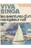 BOONE Jacques, COTTE Jean-Louis - Viva Binga ou les aventures d'un navigateur naïf
