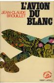 BROUILLET Jean-Claude - L'avion du blanc