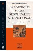 SCHÜMPERLI YOUNOSSIAN Catherine - La politique suisse de solidarité internationale: de la coopération au développement global
