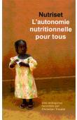 Nutriset, l'autonomie nutritionnelle pour tous. Une entreprise racontée par Christian Troubé