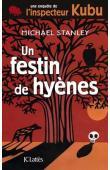STANLEY Michael - Un festin de hyènes. Une enquète de l'inspecteur Kubu