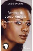CIKURU BATUMIKE - Femmes du Congo Kinshasa. Défis, acquis et visibilité de genre