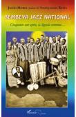 KEITA Souleymane, MOREL Justin Junior / Bembeya Jazz National. Cinquante ans après, la légende continue….