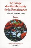 KANE Amadou Elimane - Le songe des flamboyants de la Renaissance. Poésie