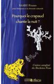 SAABU-France - Pourquoi le crapaud chante la nuit ? Contes songhaï du Burkina Faso