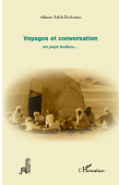 BODOUMI Ahmat Saleh - Voyages et conversation en pays toubou….