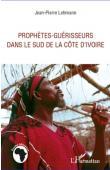 LEHMANN Jean-Pierre - Prophètes-guérisseurs dans le Sud de la Côte d'Ivoire