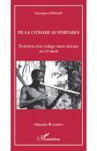 Monique GESSAIN - De la cithare au portable. Evolution d'un village ouest-africain au XXe siècle