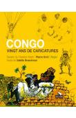 BRAECKMAN Colette (textes), KROLL Pierre, KASH Tembo, ROYER (dessins) -  Congo. Vingt ans de caricatures