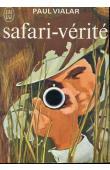 VIALAR Paul - Safari-vérité