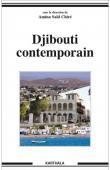 CHIRE Amina Saïd (sous la direction de) - Djibouti contemporain