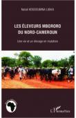 KOSSOUMNA LIBA'A Natali - Les éleveurs Mbororo du Nord-Cameroun. Une vie et un élevage en mutation