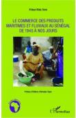 SENE N'deye Maty - Le commerce des produits maritimes et fluviaux au Sénégal de 1945 à nos jours