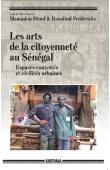 DIOUF Mamadou, FREDERICKS Rosalind - Les arts de la citoyenneté au Sénégal