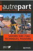AUTREPART - 65 / Savoirs sur l'eau: techniques, pouvoirs